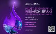 HKUST Engineering Research Sparks cum Postgraduate Study Webinar  -Communications, Data Science, Microelectronics