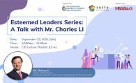 Esteemed Leaders Series  - A Talk with Mr. Charles LI