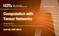 IAS / SSCI Joint Lecture - Computation with Tensor Networks