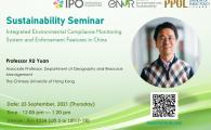 Interdisciplinary Program Office (IPO) Sustainability Seminar Series Fall 2021  - Integrated Environmental Compliance Monitoring System and Enforcement Features in China