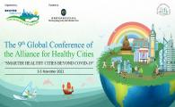 """3-Day conference (3-5 November 2021)    - The 9th Global Conference of the Alliance for Healthy Cities """"Smarter Healthy Cities Beyond COVID-19"""""""