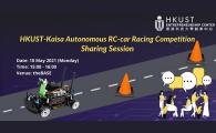 HKUST-KAISA AUTONOMOUS RC-CAR RACING COMPETITION - SHARING SESSION
