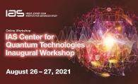 IAS Center for Quantum Technologies Inaugural Workshop