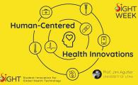 SIGHT Week 2021 - Human-Centered Health Innovations