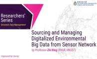 Library Researchers' Series - Sourcing and Managing Digitalized Environmental Big Data from Sensor Network