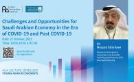 AUA Lecture Series 2021  - Challenges and Opportunities for Saudi Arabian Economy in the Era of COVID-19 and Post COVID-19