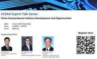 ECEAA Expert Talk Series - China Semiconductor Industry Development and Opportunities