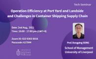 Operation Efficiency at Port Yard and Landside and Challenges in Container Shipping Supply Chain