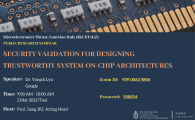 Public Research Seminar by Microelectronics Thrust, Function Hub  - Security Validation for Designing Trustworthy System-on-Chip Architectures