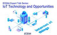 ECEAA Expert Talk series  - IoT Technology and Opportunities