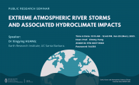 Research Seminar by Earth, Ocean and Atmospheric Sciences Thrust, Function Hub, HKUST (GZ)  - Extreme Atmospheric River Storms and Associated Hydroclimate Impacts