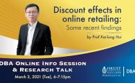 """Online Info Session & Research Talk by Prof Kai-lung Hui on """"Discount effects in online retailing"""""""