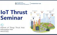 IoT Thrust Seminar  - Internet of Things research leading to industrial impact