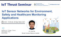 IoT Thrust Seminar 丨IoT Sensor Networks for Environment, Safety and Healthcare Monitoring Applications