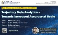 Data Science and Analytics Webinar Series 2021  - Trajectory Data Analytics – Towards Increased Accuracy at Scale