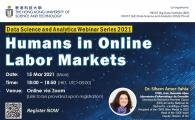 Data Science and Analytics Webinar Series 2021-  - Humans in Online Labor Markets
