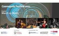 Announcing the Cosmopolis Festival!  Events March 25-May 8