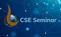 """CSE Online Seminar  - """"Towards Automated and Trustworthy Machine Learning"""""""