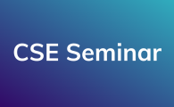 "On-line CSE Seminar  - ""Adversarial Robustness and Generalization for Natural Language Processing"""
