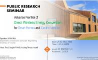 Public Research Seminar by Sustainable Energy and Environment Thrust  - Advance Frontier of Direct Wireless Energy Conversion for Smart Homes and Electric Vehicles